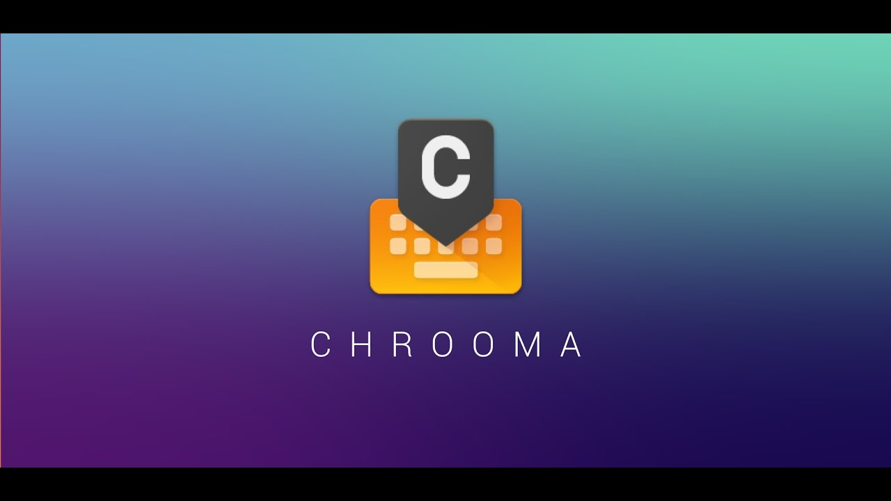 Chrooma Keyboard 4.0 Leaves Beta, Available for All on Google Play