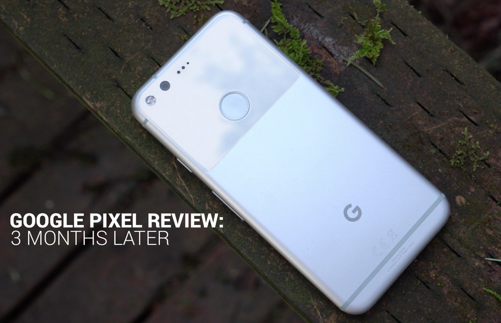google pixel review 3 months