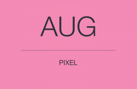AUGUST PIXEL UPDATE