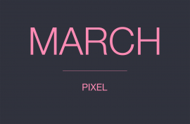 MARCH PIXEL UPDATE